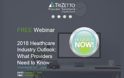 FREE Webinar: 2018 Healthcare Industry Outlook: What Providers Need to Know